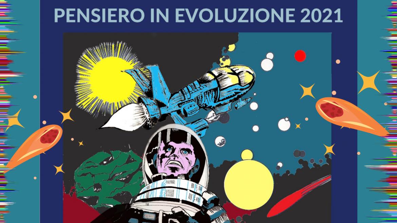 Pensiero in Evoluzione 2021: Spazio, Ultima Frontiera